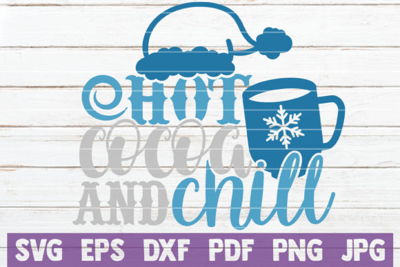 Hot Cocoa and Chill Graphic Crafts By MintyMarshmallows