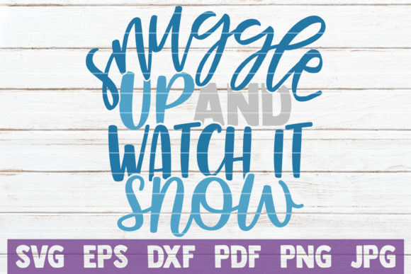 Snuggle Up and Watch It Snow Graphic Crafts By MintyMarshmallows