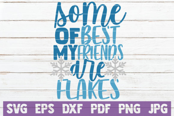 Some of My Best Friends Are Flakes Graphic Crafts By MintyMarshmallows