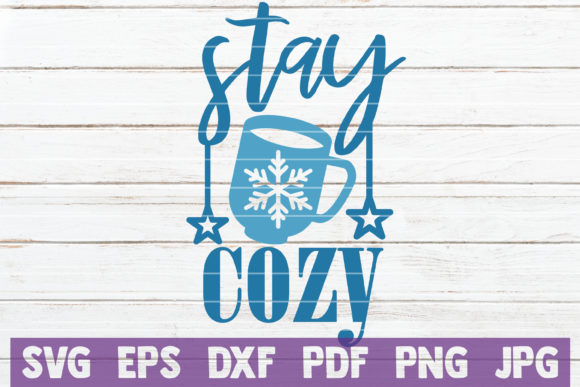 Stay Cozy Graphic Crafts By MintyMarshmallows