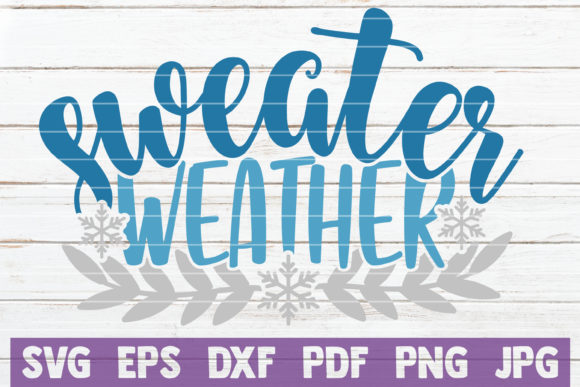 Sweater Weather Graphic Crafts By MintyMarshmallows