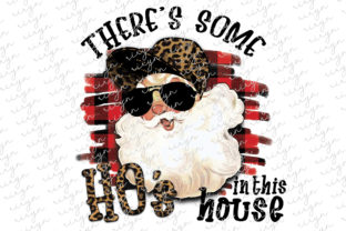 Theres Some Hos in This House Sublimate Graphic Crafts By riryndesign
