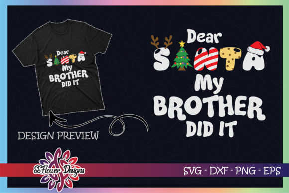 Dear Santa My Brother Did It Funny Xmas Graphic Print Templates By ssflower