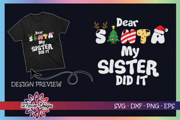 Dear Santa My Sister Did It Funny Xmas Graphic Print Templates By ssflower