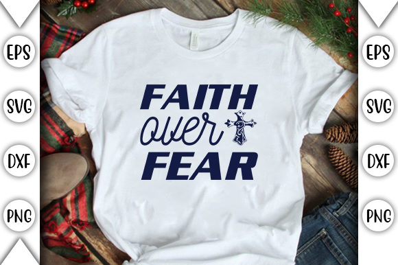 Print on Demand: Faith over Fear Graphic Crafts By store_svg