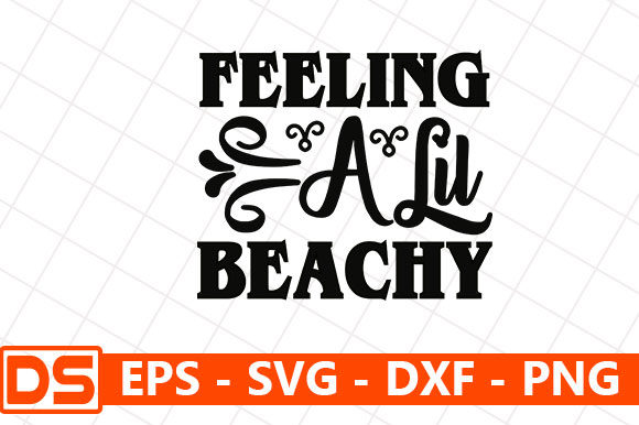 Print on Demand: Feeling a Lil Beachy Graphic Print Templates By Star_Graphics