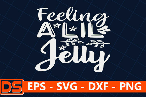 Print on Demand: Feeling a Lil Jelly Graphic Print Templates By Star_Graphics