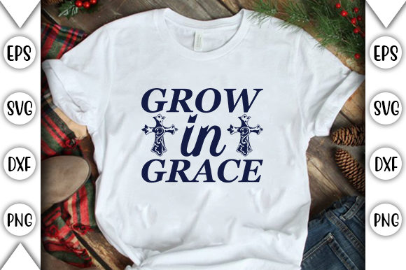 Print on Demand: Grow in Grace Graphic Crafts By store_svg