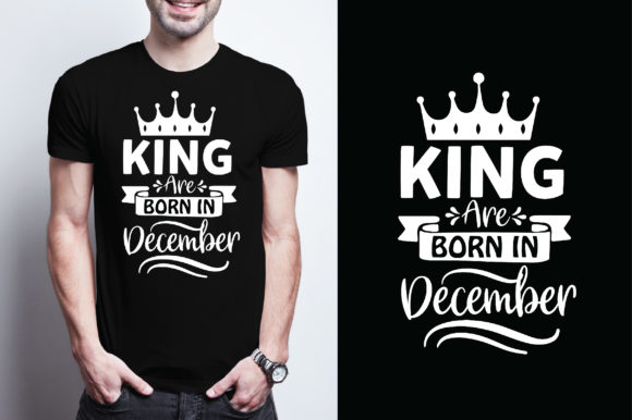 King Are Born in December Graphic Crafts By Printable Store