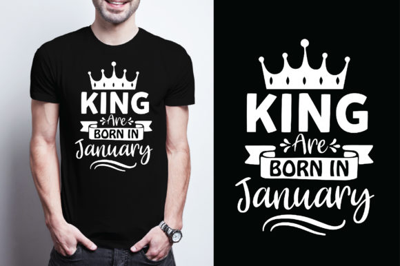 King Are Born in January Graphic Graphic Templates By Printable Store