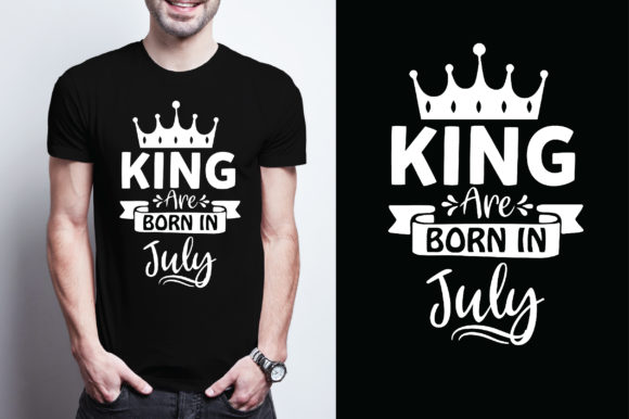 King Are Born in July Graphic Graphic Templates By Printable Store