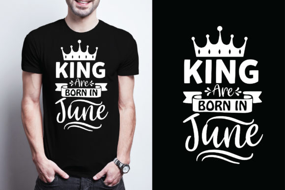 King Are Born in June Graphic Graphic Templates By Printable Store