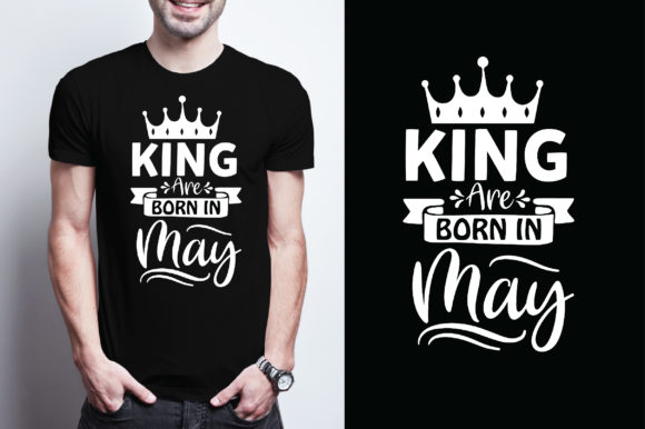 King Are Born in May Graphic Graphic Templates By Printable Store