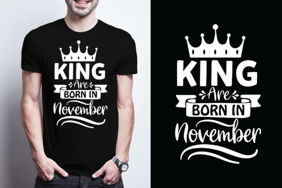 King Are Born in November Graphic Graphic Templates By Printable Store