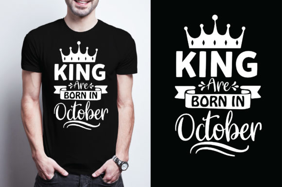 King Are Born in October Graphic Graphic Templates By Printable Store