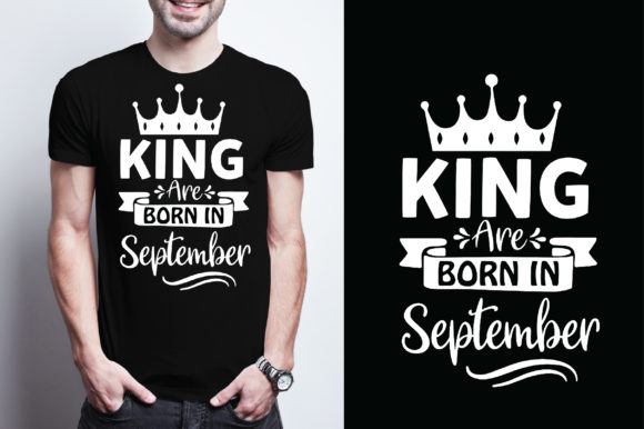 King Are Born in September Graphic Graphic Templates By Printable Store