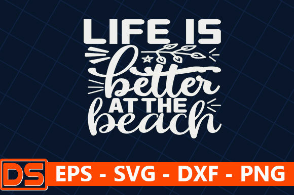Print on Demand: Life is Better at the Beach Graphic Print Templates By Star_Graphics
