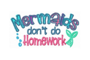 Mermaids Don't Do Homework Beach & Nautical Embroidery Design By Sew Terific Designs