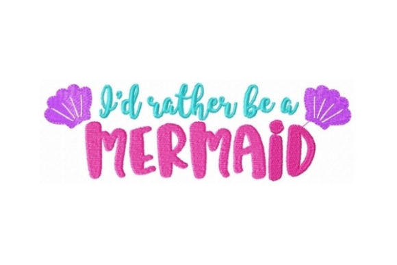 I'd Rather Be a Mermaid Beach & Nautical Embroidery Design By Sew Terific Designs