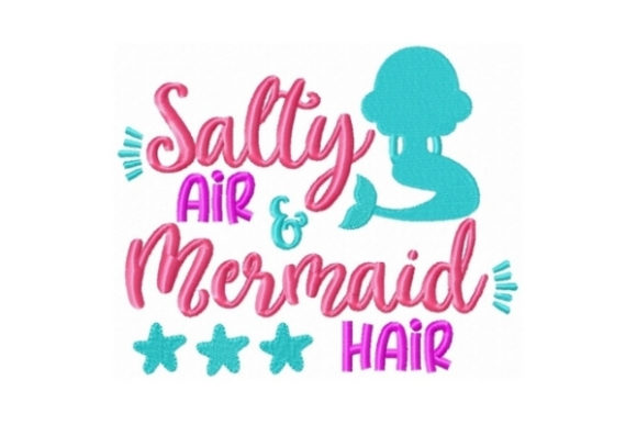 Salty Air Mermaid Hair Beach & Nautical Embroidery Design By Sew Terific Designs
