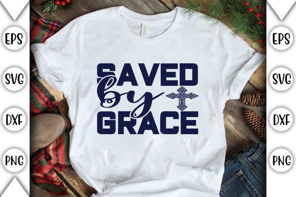 Print on Demand: Saved by Grace Graphic Crafts By store_svg