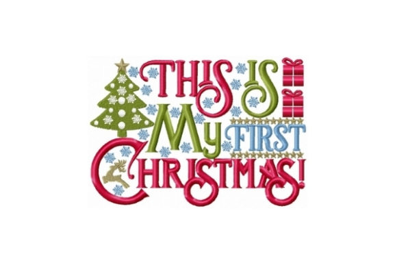 This is My First Christmas Christmas Embroidery Design By Sew Terific Designs