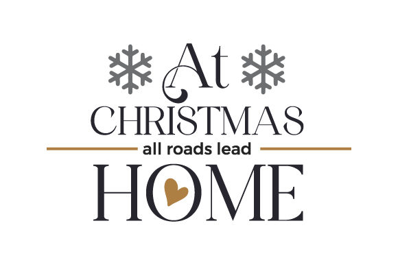 At Christmas All Roads Lead Home Christmas Craft Cut File By Creative Fabrica Crafts