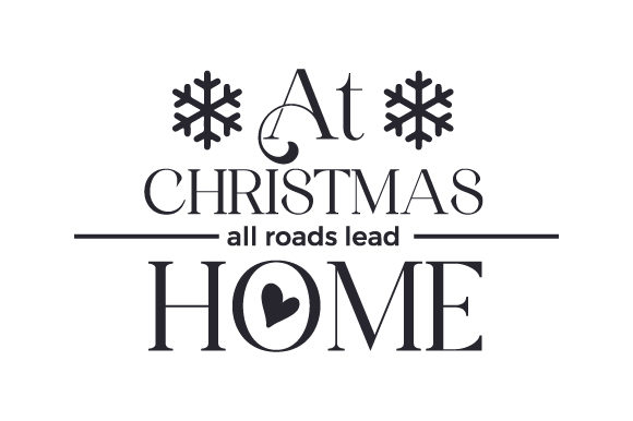 At Christmas All Roads Lead Home Cut File Download