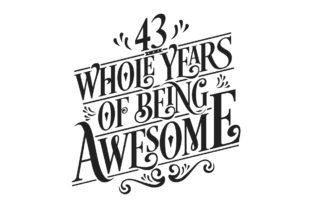 Print on Demand: 43 Whole Years of Being Awesome. Gráfico Crafts Por Netart