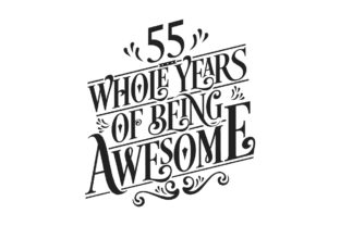 Print on Demand: 55 Whole Years of Being Awesome. Grafik Plotterdateien von Netart
