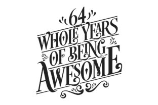 Print on Demand: 64 Whole Years of Being Awesome. Graphic Crafts By Netart