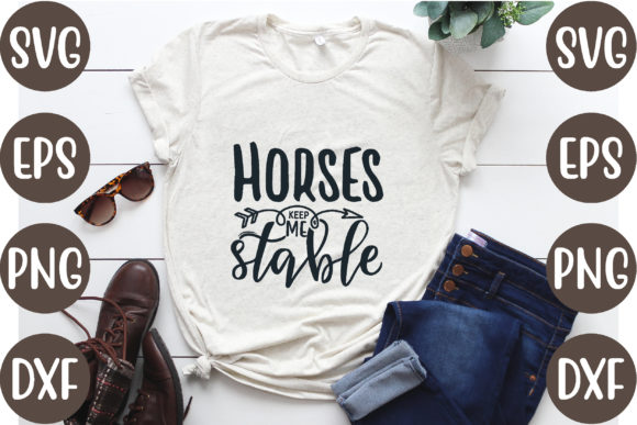 Horses Keep Me Stable Graphic Print Templates By creative store.net