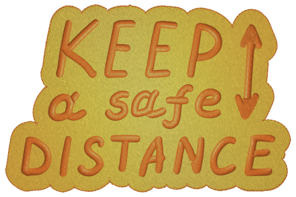 Keep a Safe Distance Family & Friends Embroidery Design By Digital Creations Art Studio