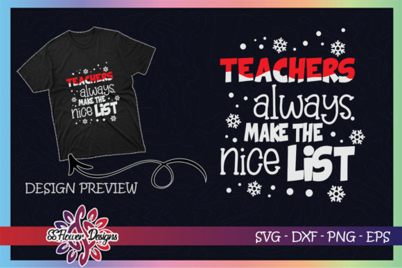Teachers Always Make the Nice List Xmas Graphic Print Templates By ssflower