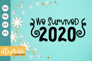 Print on Demand: We Survived 2020 Graphic Crafts By illuztrate