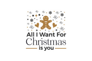 All I Want for Christmas is You Christmas Craft Cut File By Creative Fabrica Crafts