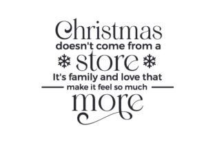 Christmas Doesn't Come from a Store, It's Family and Love That Make It Feel so Much More Christmas Craft Cut File By Creative Fabrica Crafts 2