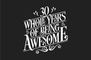 Print on Demand: 30 Whole Years of Being Awesome. Graphic Crafts By Netart