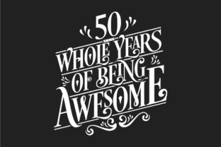 Print on Demand: 50 Whole Years of Being Awesome. Graphic Crafts By Netart