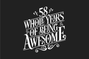 Print on Demand: 58 Whole Years of Being Awesome. Gráfico Crafts Por Netart