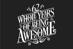 Print on Demand: 62 Whole Years of Being Awesome. Graphic Crafts By Netart