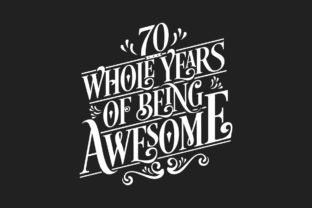 Print on Demand: 70 Whole Years of Being Awesome. Graphic Crafts By Netart