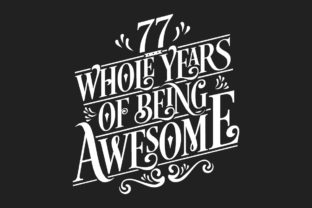 Print on Demand: 77 Whole Years of Being Awesome. Graphic Crafts By Netart