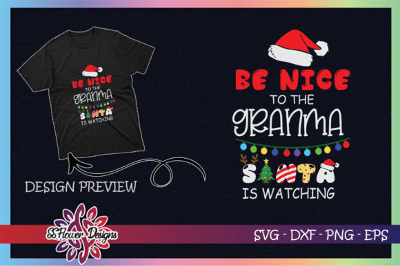 Be Nice to the Grandma Santa is Watching Graphic Print Templates By ssflower