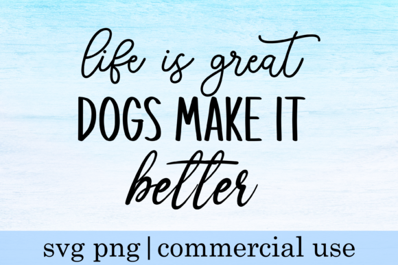 Print on Demand: Dogs Make It Better Svg Png Graphic Print Templates By inlovewithkats