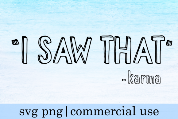 Print on Demand: I Saw That Karma Png Svg Graphic Print Templates By inlovewithkats