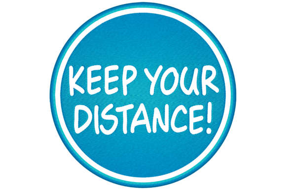 Keep Your Distance Family & Friends Embroidery Design By Digital Creations Art Studio