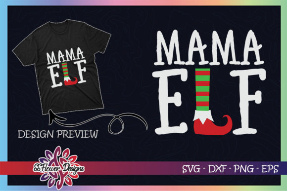 Mama ELF Christmas Graphic Print Templates By ssflower
