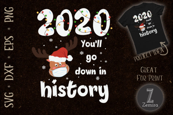 Print on Demand: 2020 You'll Go Down in History Christmas Graphic Print Templates By Zemira