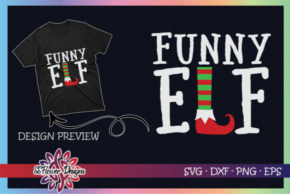 Funny ELF Christmas Graphic Print Templates By ssflower